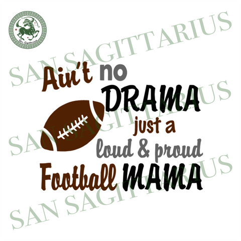 Ain't No Drama Football Svg, Sport Svg, Football Mama Svg, Football Mom Shirts, Proud Football Mama Svg, Mom Svg, Svg Loud, Football Cheer Shirt, Football Family, Sport Mom Shirt, Football Fa
