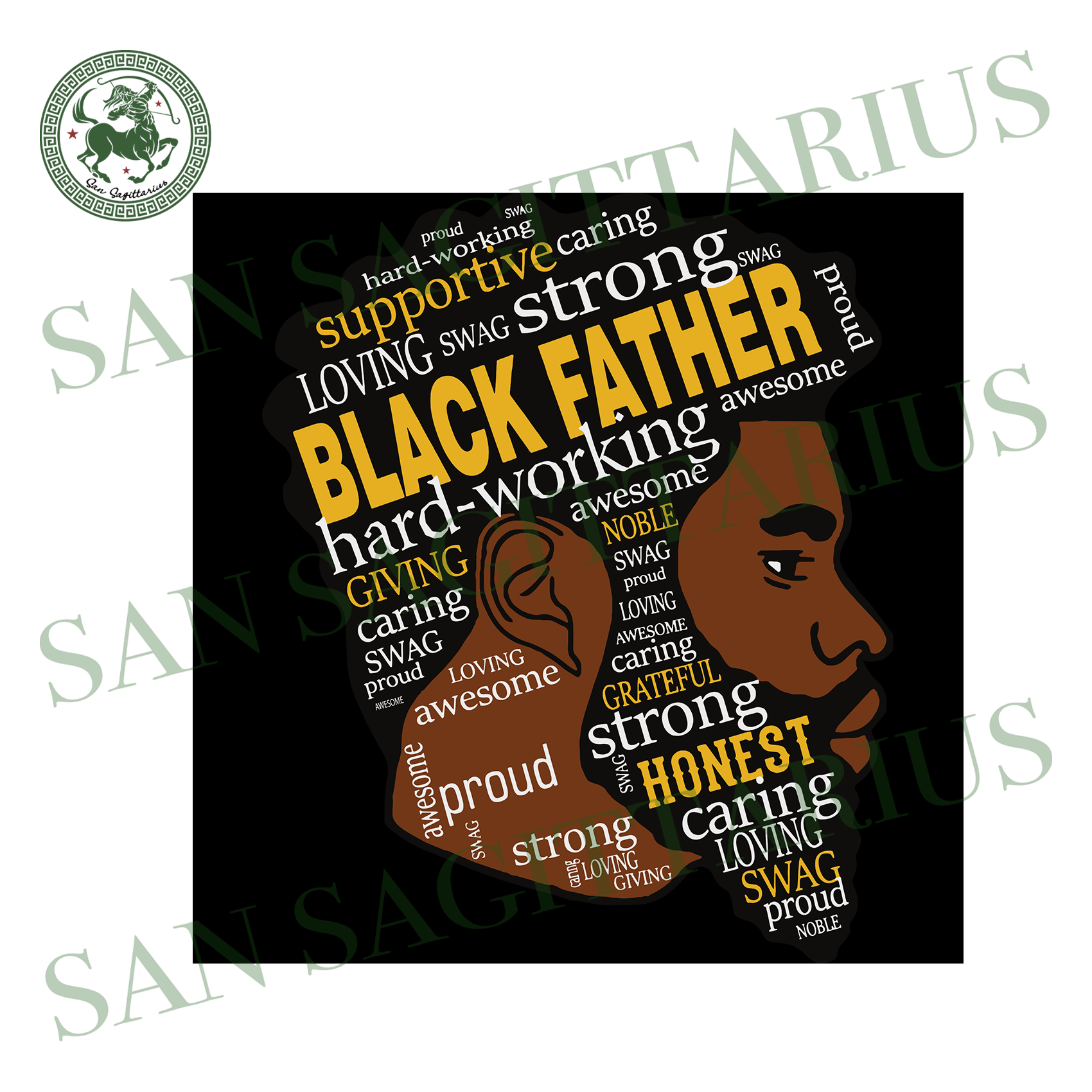 Free Browse our father day images, graphics, and designs from +79.322 free vectors graphics. Black Father Supportive Loving Swag Strong Hard Working Giving Father San Sagittarius SVG, PNG, EPS, DXF File