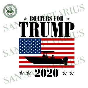 Boaters for Trump 2020 svg,svg,trump 2020 svg.trump 2020 gift svg,american flag svg,make america great again svg,MAGA shirt svg,svg cricut, silhouette svg files, cricut svg, silhouette svg, s