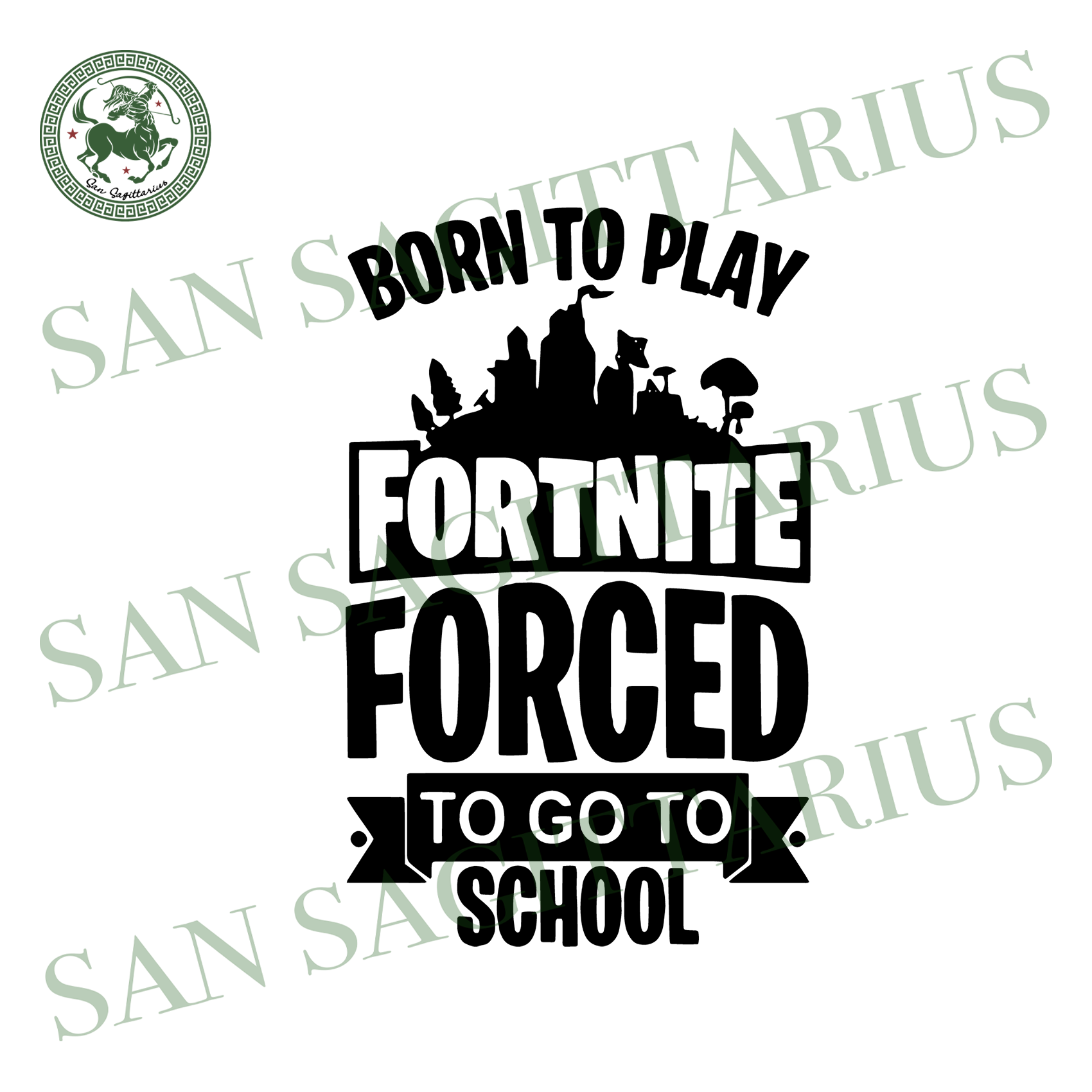Born To Play Fortnite Forced To Go To School Svg,Fortnite Svg,Fortnite Gift,Fortnite Shirt,Saying Shirt,Funny Quotes Svg,Fortnite Forced Svg