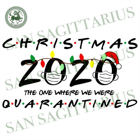 Christmas 2020 The One Where We Were Quarantined Svg, Christmas Svg, Xmas Svg, Merry Christmas, Christmas Gift, Social Distance, Quarantine Christmas, Quarantine Svg, Face Mask, Mask Svg