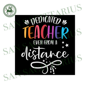 Dedicated teacher even from distance svg,svg,distance svg,bakc to school svg,quarantined svg,funny svg,svg cricut, silhouette svg files, cricut svg, silhouette svg, svg designs, vinyl svg