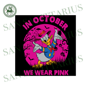 Donald Disney In October We Wear Pink, Halloween Svg, Happy Halloween, Halloween Gift, Halloween Shirt, Halloween Icon, Halloween Vector, Nightmare Svg, Donald Svg, Cute Donald