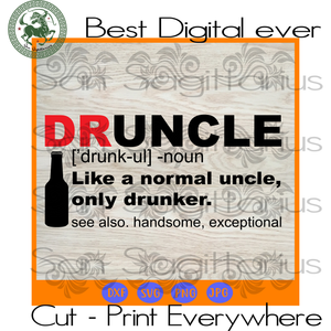Druncle Uncle Gift Wine  SVG Files For Cricut Silhouette Instant Download | San Sagittarius