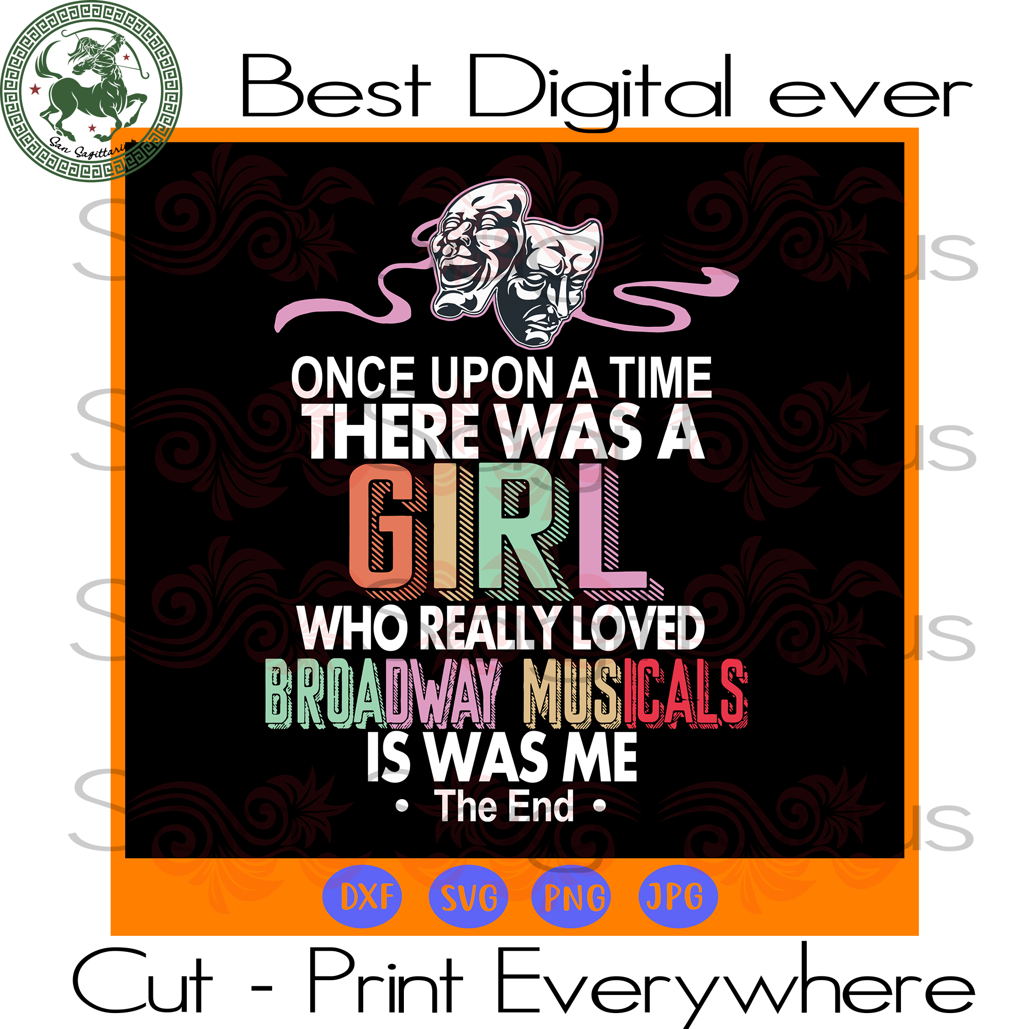 There was a girl who really loved broadway musicals SVG Files For Cricut Silhouette Instant Download | San Sagittarius