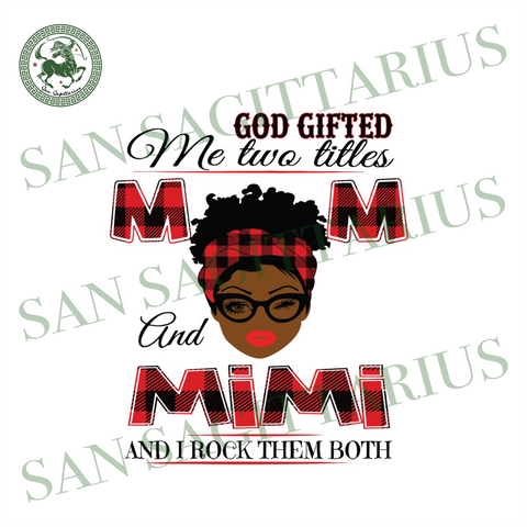 God Gifted Me Two Titles Mom And Mimi Black Mom Svg, Mothers Day Svg, Black Mom Svg, Black Mimi Svg, Mom Mimi Svg, Mom And Mimi Svg, Plaid Mom Svg, Plaid Mimi Svg, Mom Svg, Mimi