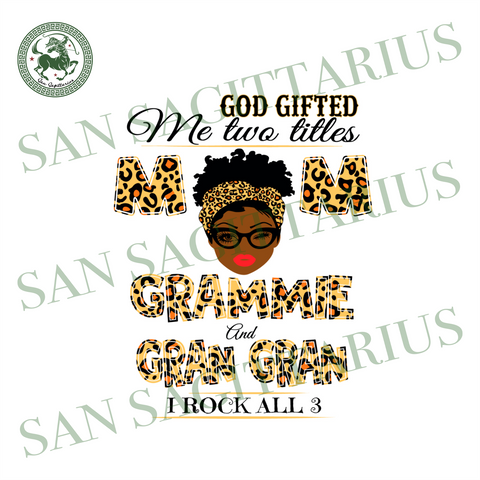 God Gifted Me Two Titles Mom Gramme And Gran Gran Svg, Mothers Day Svg, Mom Svg, Gran Gran Svg, Grammie Svg, Mother Svg, Grandma Svg, Happy Mothers Day, Mother Gifts Svg