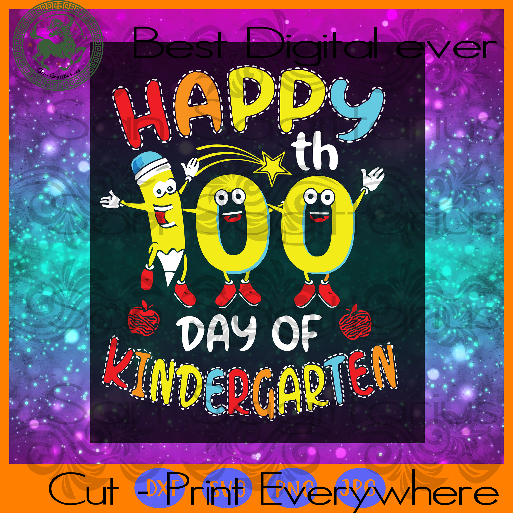 Happy 100th Day of Kindergarten Teacher Student 100 days SVG Files For Cricut Silhouette Instant Download | San Sagittarius