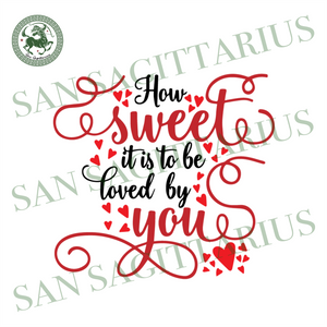 How Sweet By You Svg, Valentines Svg, Valentines Quotes, Happy Valentine, Sweet Valentines Svg, Valentines Day Svg, Valentines Shirt Design, Love Quotes, Love Svg, Lover Gift, Heart Svg, Coup