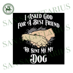 I Asked God For A Best Friend Svg,He Sent Me My Daughter Svg,Best Friend Gift,Best Friend Shirt,Best Friend Svg,My Dog Svg,Lover Dog Svg
