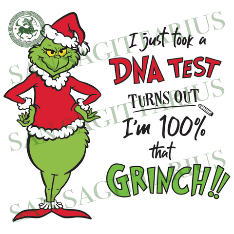 I Just Took A DNA Test Turns Out Im 100 That Grinch Svg, Christmas Svg, Xmas Svg, Merry Christmas, Christmas Gift, Christmas Grinch, Grinch DNA Test, Grinch Test, Grinchmas, Grinch Svg, Grinc