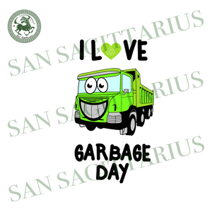 I Love Trash Day svg, Garbage Day is my favorite day SVG,Trash Man svg, Garbage day svg,Garbage day shirt,I Love Trash Day shirt,Trash Man shirt,gift for kids