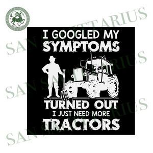 I googled my symptoms turned out svg,svg,tractors svg,symptoms turned out svg,farmer svg,farmer shirt svg,svg cricut, silhouette svg files, cricut svg, silhouette svg, svg designs, vinyl svg