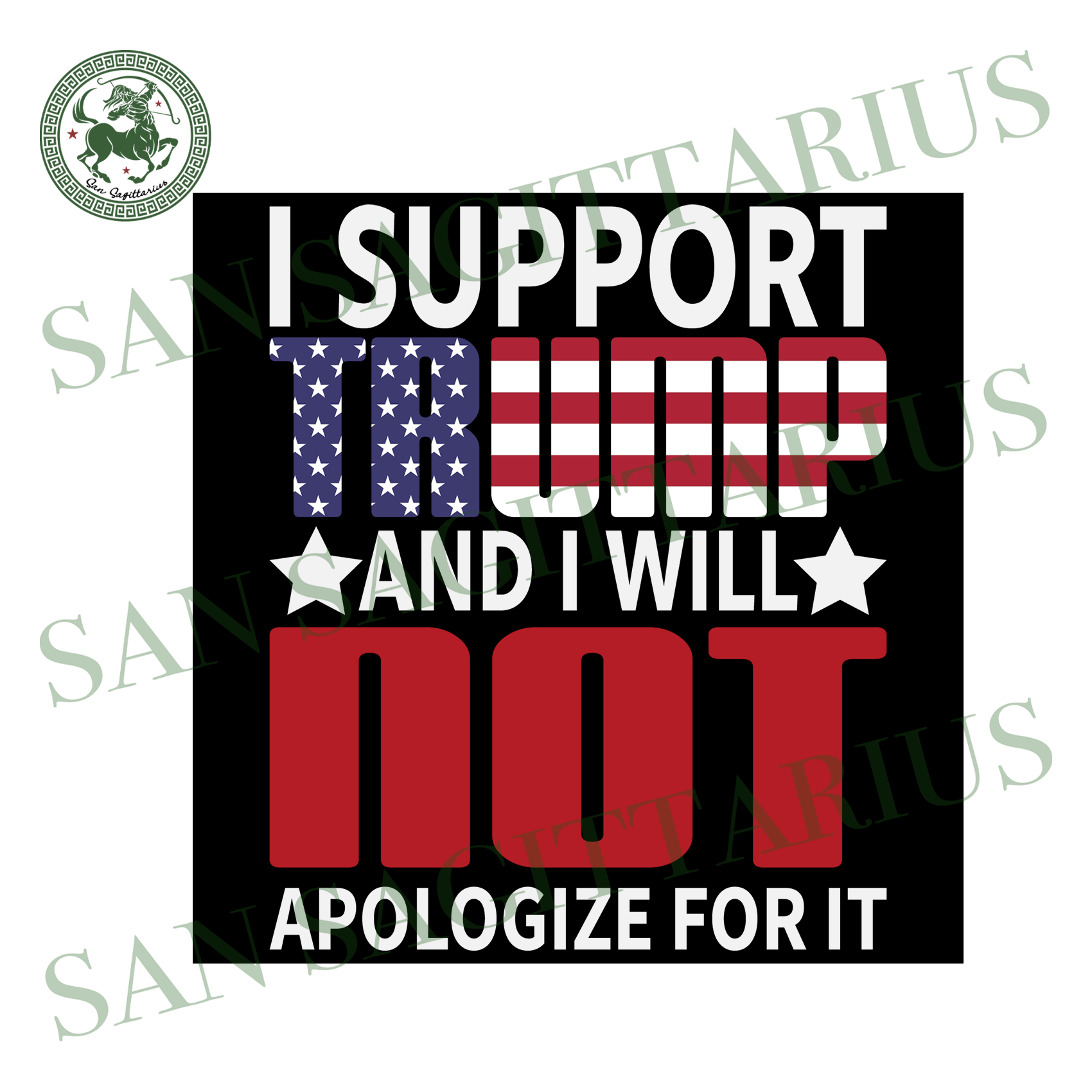 I support Trump svg, I will not apologize for it svg,svg,Donald Trump svg,support Trump svg,trump for president svg,pro republican gift,svg cricut, silhouette svg files, cricut svg, silhouett