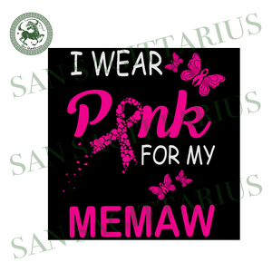 I wear pink for my memaw svg,svg,social distancing quarantined svg,quarantined svg,breast cancer svg,svg cricut, silhouette svg files, cricut svg, silhouette svg, svg designs, vinyl svg