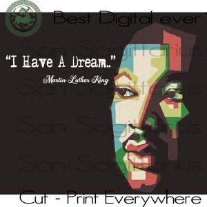 I Have a Dream, Martin Luther King Quotes, black lives matter, black history svg, Martin Luther King Day, Martin Luther King SVG Files For Cricut Silhouette Instant Download | San Sagittarius