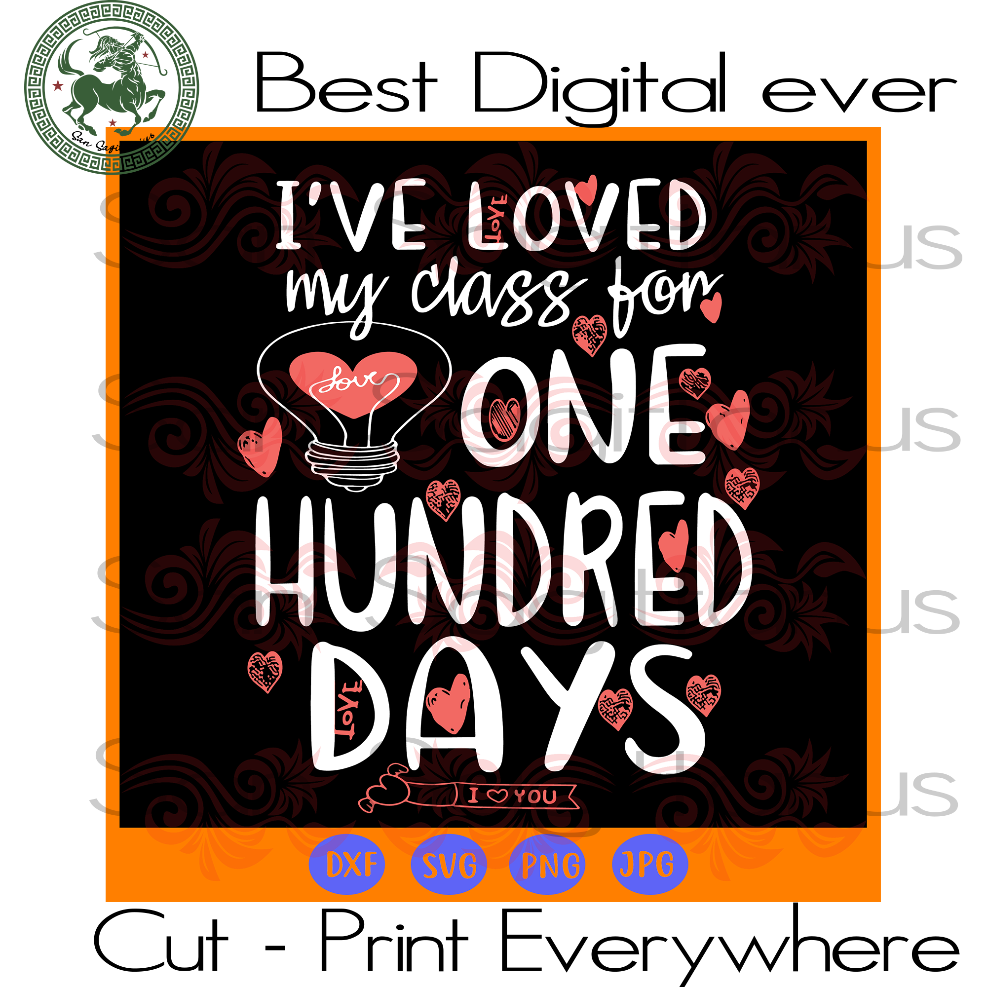 I've Loved My Class For One Hundred Days Kids SVG Files For Cricut Silhouette Instant Download | San Sagittarius