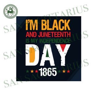 Im Black And Juneteenth Is My Independence Day 1865, Juneteenth Svg, Melanin Svg, Afro Svg, Black Girl Svg, Melanin Poppin, Black Woman Svg, Afro Birthday, Living My Best Life, Independence D