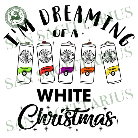 Im Dreaming Of A White Christmas Svg, Christmas Svg, Xmas Svg, Merry Christmas Svg, Christmas Gift, White Christmas, White Claw Svg, Claws Svg, Drinking Claws, Alcohol Drinks, Christmas Drink