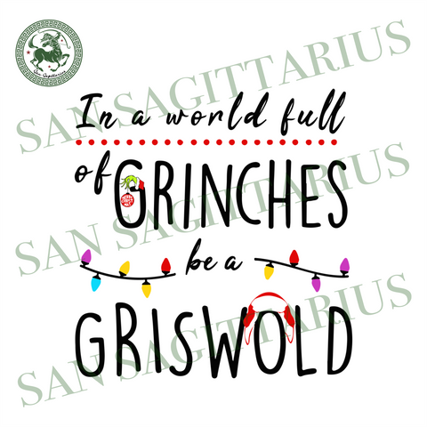 In A World Full Of Grinches Svg, Christmas Svg, Grinch Svg, Funny Grinch Svg, Grisworld Svg, Christmas Lights Svg, Funny Grinch Quotes, Christmas Quotes, Christmas Gifts, Christmas Gift Ideas
