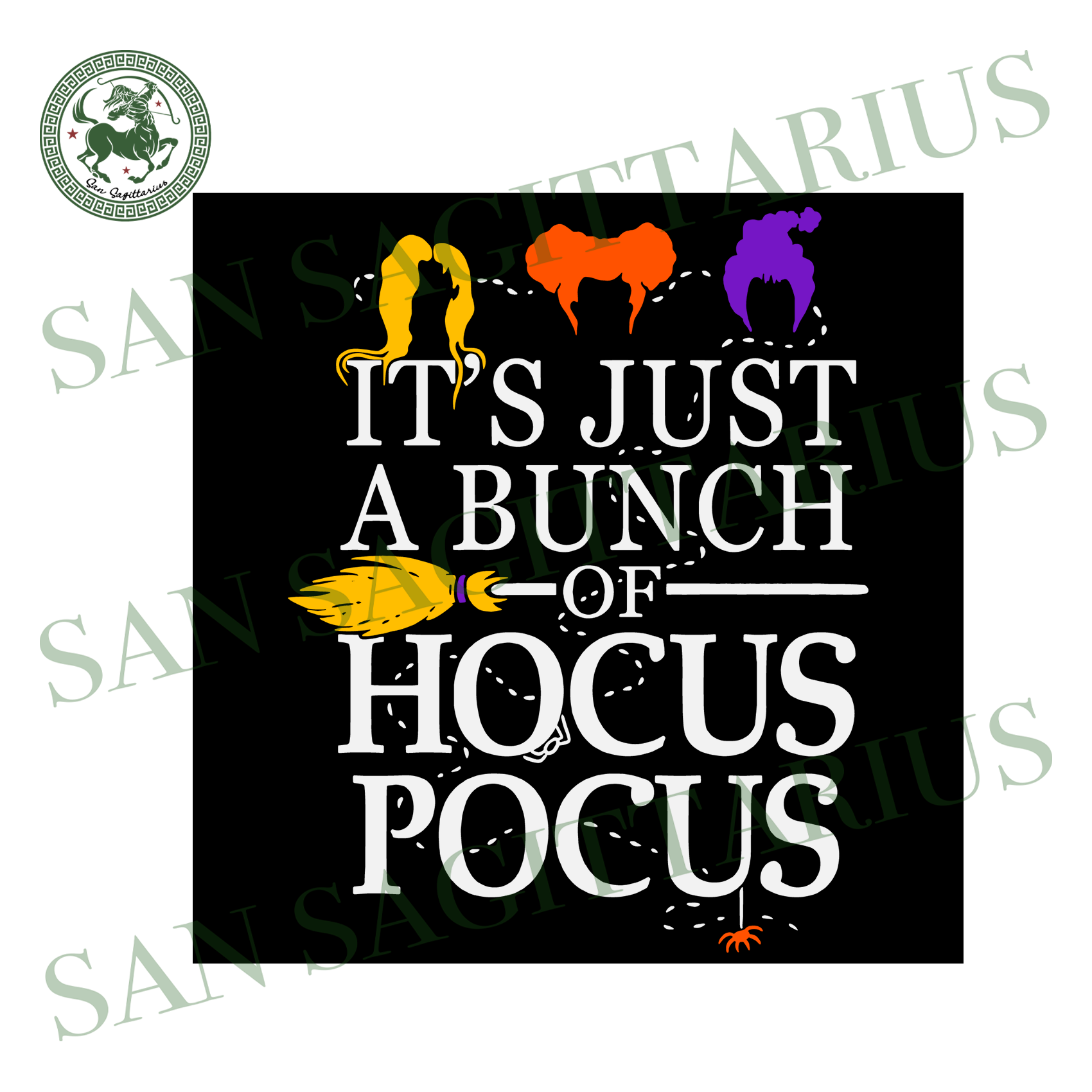 It's Just a Bunch of Hocus Pocus SVG, Sanderson Sisters SVG,Hocus Pocus SVG, Sanderson Svg,Sanderson Sisters Shirt,Halloween Shirt,Halloween Gift