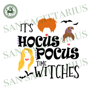 Its Hocus Pocus Time Witches SVG, Witches SVG, Sanderson Sisters SVG,Hocus Pocus SVG, Sanderson Svg,Sanderson Sisters Shirt,Halloween Shirt,Halloween Gift