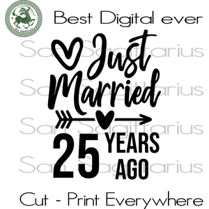 Just Married 25 Years Ago Wedding Anniversary svg, 25 years wedding, wedding anniversary, 25 years of marriage, 25 years ago svg, wedding svg, marriage gift svg, just married svg, 25th weddin