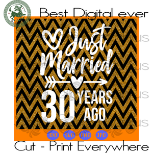 Just Married 30 Years Ago Wedding Anniversary Best Gift For Wife Husband Bestie SVG Files For Cricut Silhouette Instant Download | San Sagittarius