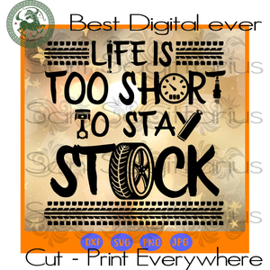 Life Is Too Short To Stay Stock Biker Mechanic Racing Hotrod Gift SVG Files For Cricut Silhouette Instant Download | San Sagittarius