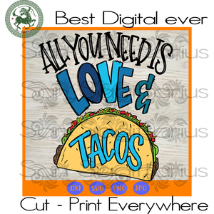 Love Tacos Tuesday All You Need, Tacos Tuesday, Tacos SVG Files For Cricut Silhouette Instant Download | San Sagittarius