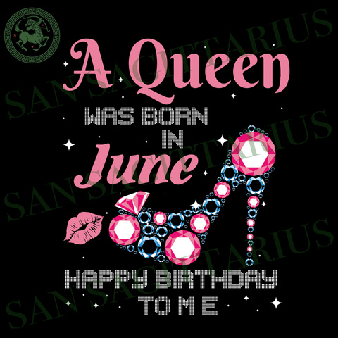 June Girl Svg, Born In June, June Queen Svg, Birthday Anniversary, Birthday Party, Birthday Gift, Birthday Shirt Svg, Women Gift, June Svg, Party Decor Svg, Birthday Girl Svg, Birthday Gifts