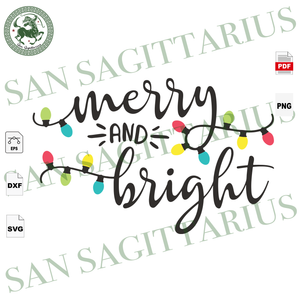 Merry And Bright, Christmas Svg, Light Christmas, Christmas Gifts, Merry Christmas, Christmas Holiday, Christmas Party, Funny Christmas, Christmas Tree,  Disney Christmas, Xmas Gift, Christma