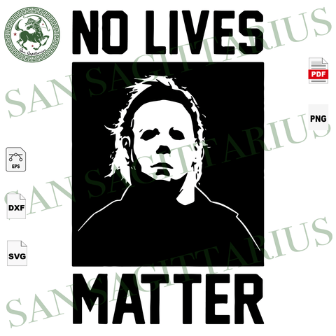No Lives Matter, Lives Matter Svg, Michael Myers Svg, Horror Movie, Movie Svg, Scary Movie, Horror Movie Lover, Killer svg, Killer vector, Halloween Shirt, Scary Halloween, Halloween Party, F