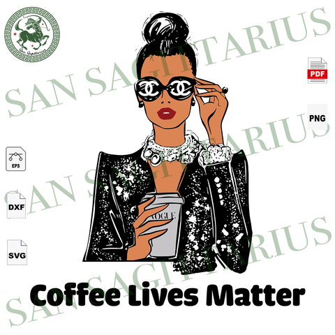 Coffee Lives Matter, Chanel logo svg, Chanel Fashion, Chanel svg, Chanel logo, Black Women Svg, Black Women Magic, Melanin Svg, Melanin Poppin Svg, Chanel shirt, Chanel Pattern, Chanel Lover,