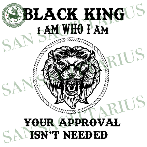 Black King your approval isn't needed, black lives matter, black history svg, Black King gift, Gift for him, husband gift svg, fathers day svg, men Sublimation files, Svg Files For Cricut, HT