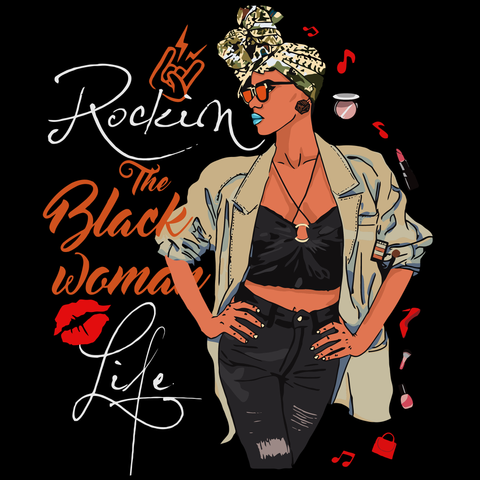 Rocking black woman life, black women gift svg, Living My Best Life, gift for mom, Black Lives Matter, Black Girl Magic, Melanin Svg, Black Lives Matter, Afro Queen Svg, Black Girl Svg, Sexy