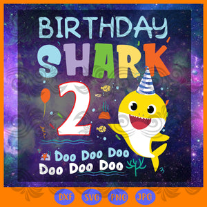 Baby Shark 2nd Birthday, Birthday Boys Gift, shark Doo Doo, 2nd Birthday svg, 2nd Birthday shirt, Kids Kindergarten, Birthday kids Sublimation files, Svg Files For Cricut, HTV, Silhouette, Ca