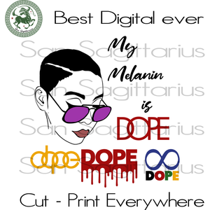 My Melanin is Dope, Afro, Black Girls Magic, Black Women, Black Queen, Diva SVG Files For Cricut Silhouette Instant Download | San Sagittarius