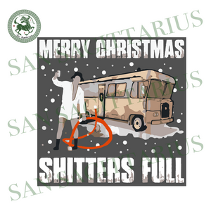 Merry Chirstmas Shitters Full, Christmas Svg, Cousin Eddie Svg, Uncle Eddie Svg, Shitter Was Full, Christmas Vacation, Merry Christmas, Xmas Svg, Merry Xmas Svg, Shitters Full Svg, Vacation C