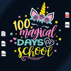 100 Days Magical Of School, Unicorn svg, Unicorn lover, Unicorn vetcor, Happy 100th Day Of School, 100 Days Of School Svg, 100th Day Of School Svg, 100th Day Of School Shirt, 100th Day Of Sch