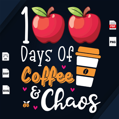 100 Days Of Coffee And Chaos, Happy 100 Days Of School, Coffee Svg, Coffee Cup, Coffee Table, Chaos Stars, Chaos, 100th Day Of School, Happy 100th Day Of School, 100 Days Of School Svg, 100th