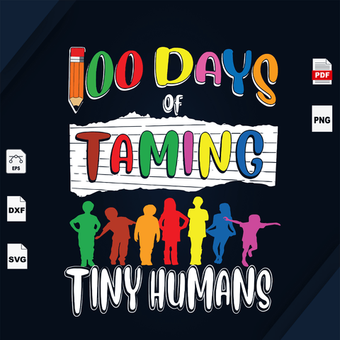 100 Days Of Taming, Happy 100th Day Of School, 100 Days Of School Svg, 100th Day Of School Svg, 100th Day Of School Shirt, 100th Day Of School Svg, 100 Days Of School, Back To School Svg, Kin