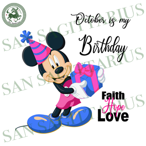October Is My Birthday, Birthday Svg, Breast Cancer Svg, Birthday In October, October Svg, Mickey Svg, Born In October, Faith Hope Love, Breast Cancer Svg, Cancer Awareness, Cancer Svg, Cance