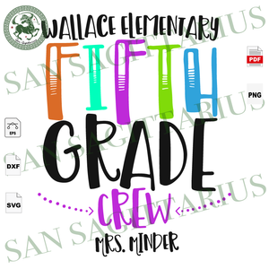Wallace Elementary Fifth Grade Crew Mrs Minder,Back To School Svg, 5th Grade gift, Fifth Grade , Elementary Svg, School Svg, Elementary gift, Love School, School Boy, School Girl, Comeback to