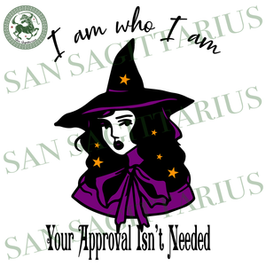 I Am Who I Am, Halloween Svg, Witches Svg, Witch Girl Vector, Witch Quotes, Witch Saying, Witch Shirt Svg, Witch Gift Svg, Halloween Shirt, Scary Halloween, Halloween Svg, Halloween Vector Cl