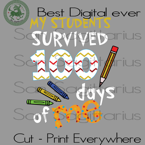 My Students Survived 100 Days of Me Teacher Student Gift SVG Files For Cricut Silhouette Instant Download | San Sagittarius