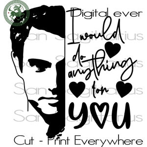 I would do anything for you, you Netflix Show Valentines Day,Joe Goldberg SVG Files For Cricut Silhouette Instant Download | San Sagittarius
