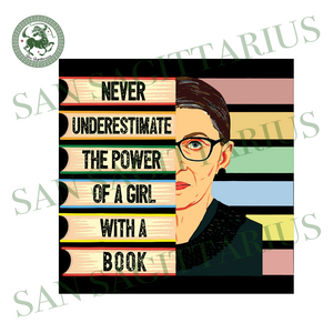 Never Underestimate The Power Of A Girl With A Book, Trending Svg, Bundle Svg, Ruth Bader Ginsburg Svg, Book Svg, Ruth Ginsburg Svg, Rbg Svg, Rbg Collar Svg, Ruth Ginsburg Rbg, Notorious Rbg