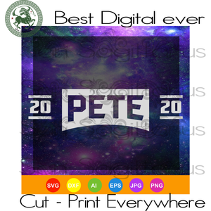 Pete Buttigieg 2020 President mayor Pete for America, Election 2020, Team PETE SVG Files For Cricut Silhouette Instant Download | San Sagittarius