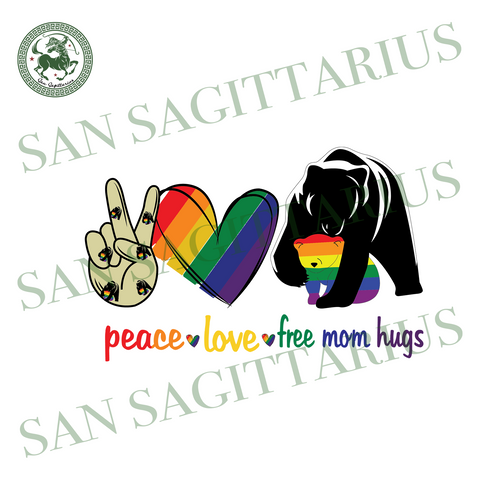 Peace Love Free Mom Hugs, Trending Svg, Lgbt Svg, Equality Right, Rainbow Pride, Lgbt Pride, Pride Parade, Gay Friend Gift, Bear Gift, Bear Svg, Lgbt Bear, Mom Gift, Love Mom, Lgbt Pride Gift